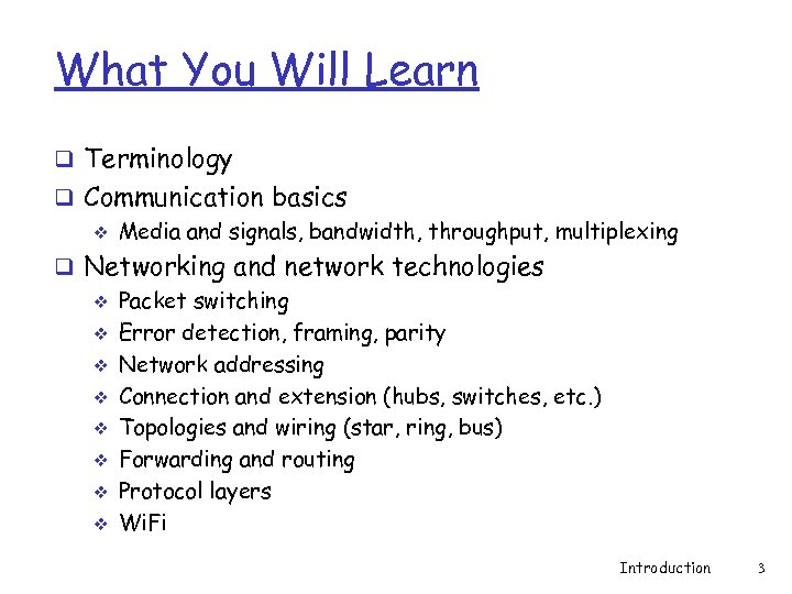 What You Will Learn q Terminology q Communication basics v Media and signals, bandwidth,