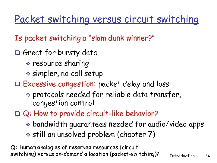 "Packet switching versus circuit switching Is packet switching a ""slam dunk winner? "" q"