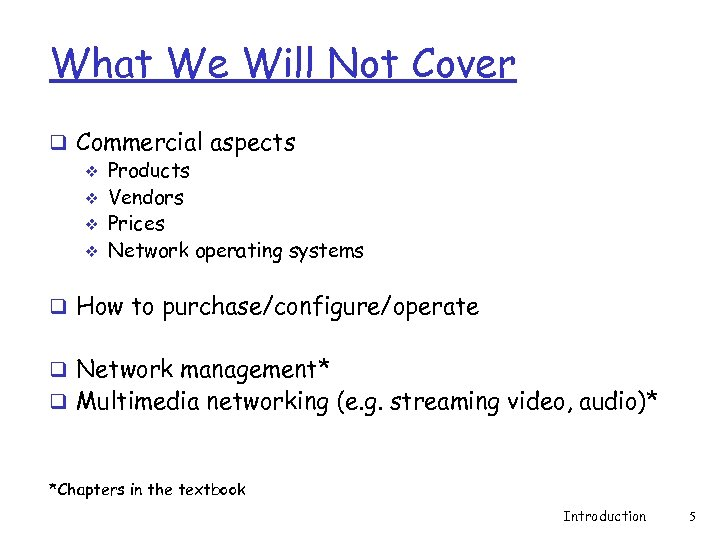 What We Will Not Cover q Commercial aspects v Products v Vendors v Prices
