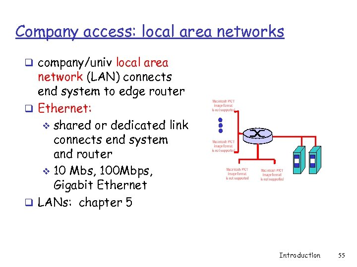 Company access: local area networks q company/univ local area network (LAN) connects end system