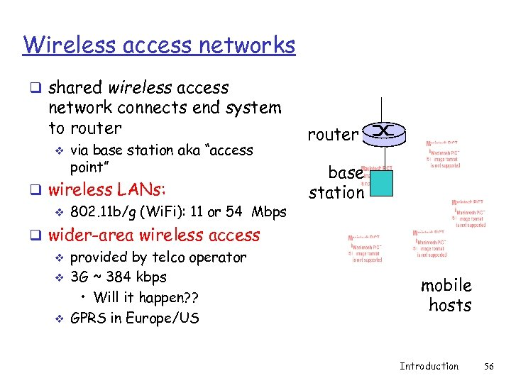 Wireless access networks q shared wireless access network connects end system to router v