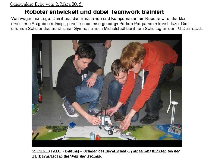 Odenwälder Echo vom 2. März 2015: Roboter entwickelt und dabei Teamwork trainiert Von wegen