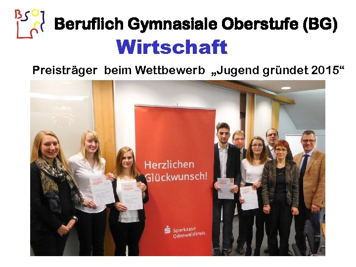 """Beruflich Gymnasiale Oberstufe (BG) Wirtschaft Preisträger beim Wettbewerb """"Jugend gründet 2015"""""""