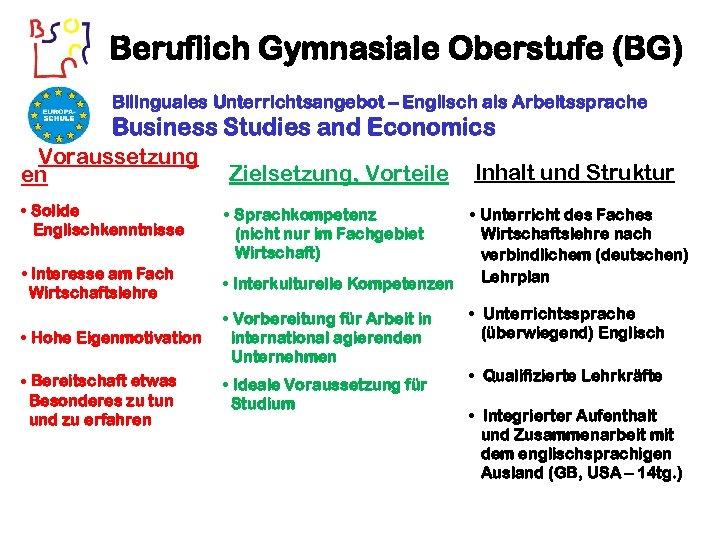 Beruflich Gymnasiale Oberstufe (BG) Bilinguales Unterrichtsangebot – Englisch als Arbeitssprache Business Studies and Economics