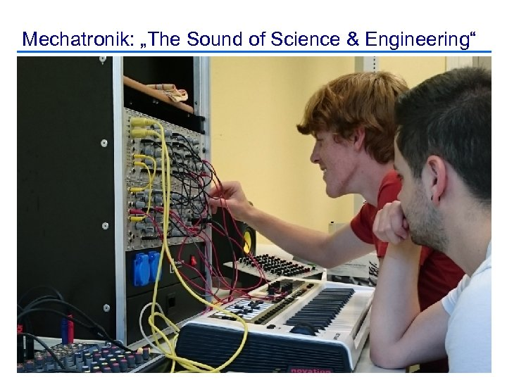 """Mechatronik: """"The Sound of Science & Engineering"""""""