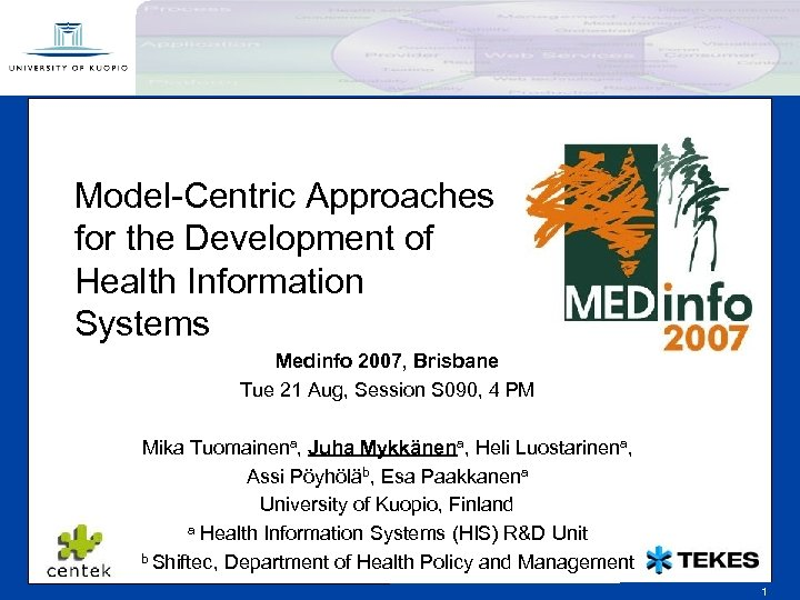 Model-Centric Approaches for the Development of Health Information Systems f Medinfo 2007, Brisbane Tue