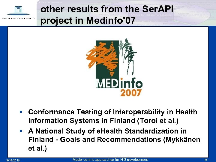 other results from the Ser. API project in Medinfo'07 f § Conformance Testing of
