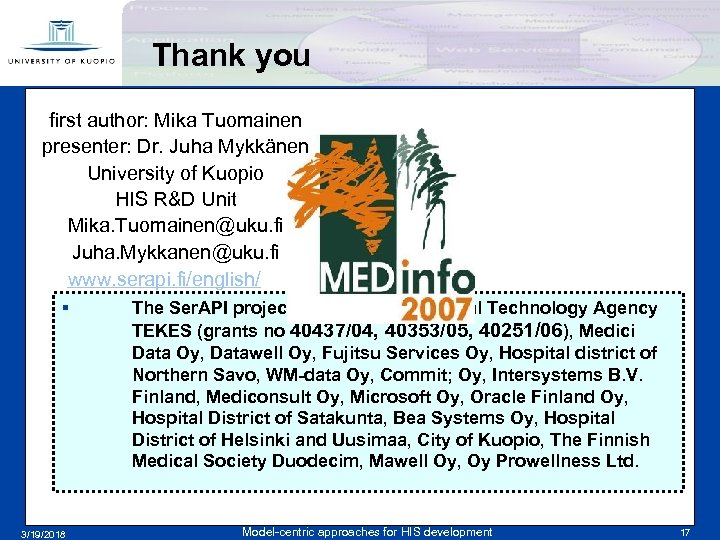 Thank you first author: Mika Tuomainen presenter: Dr. Juha Mykkänen University of Kuopio HIS