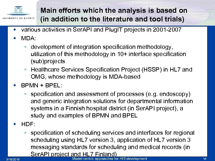 Main efforts which the analysis is based on (in addition to the literature and