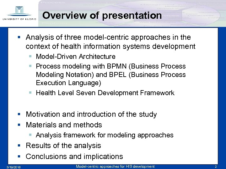Overview of presentation § Analysis of three model-centric approaches in the context of health
