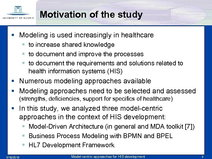 Motivation of the study § Modeling is used increasingly in healthcare § to increase