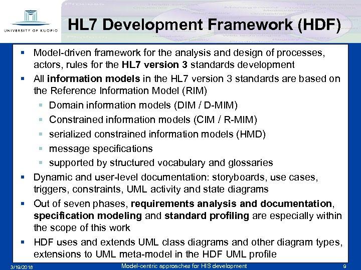 HL 7 Development Framework (HDF) § Model-driven framework for the analysis and design of