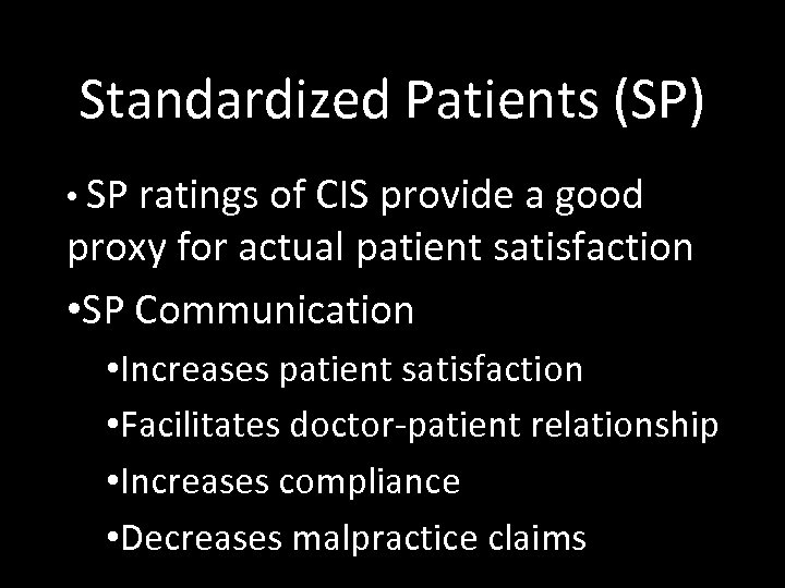 Standardized Patients (SP) • SP ratings of CIS provide a good proxy for actual