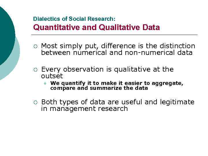 Dialectics of Social Research: Quantitative and Qualitative Data ¡ Most simply put, difference is