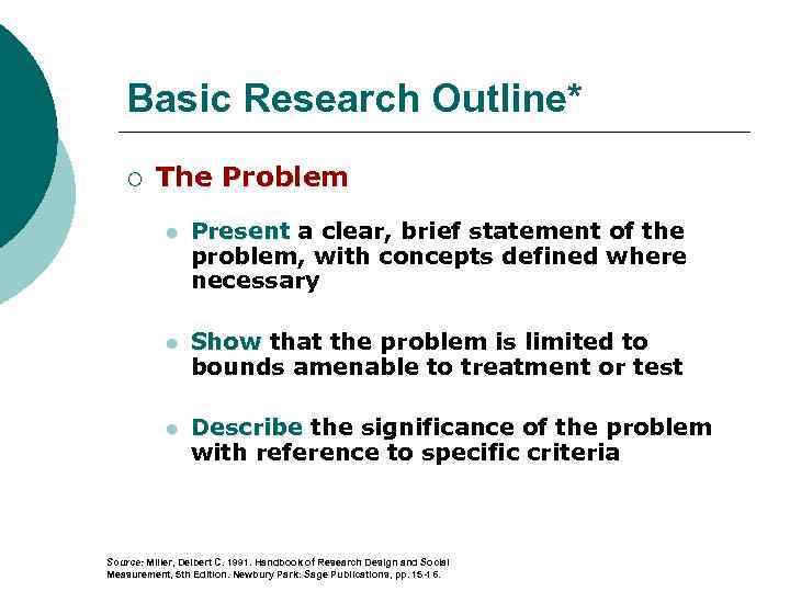 Basic Research Outline* ¡ The Problem l Present a clear, brief statement of the