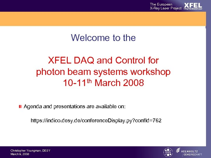 The European X-Ray Laser Project Welcome to the XFEL DAQ and Control for photon