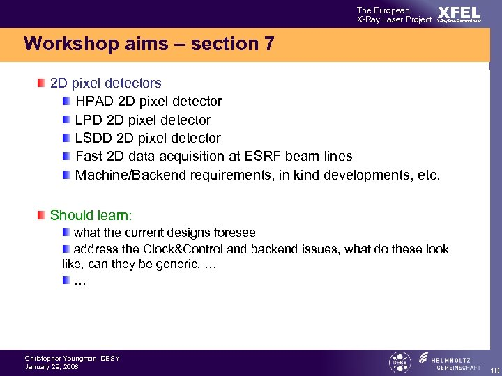 The European X-Ray Laser Project XFEL X-Ray Free-Electron Laser Workshop aims – section 7