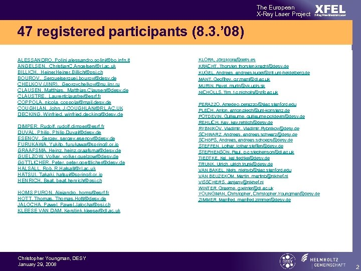 The European X-Ray Laser Project XFEL X-Ray Free-Electron Laser 47 registered participants (8. 3.