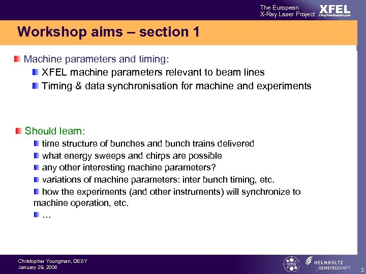 The European X-Ray Laser Project XFEL X-Ray Free-Electron Laser Workshop aims – section 1