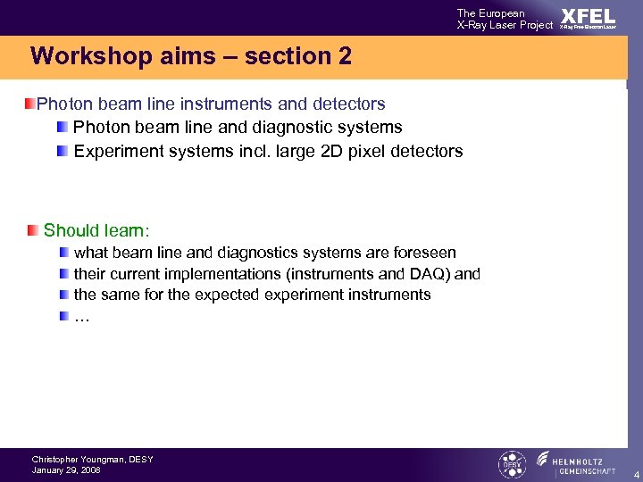 The European X-Ray Laser Project XFEL X-Ray Free-Electron Laser Workshop aims – section 2