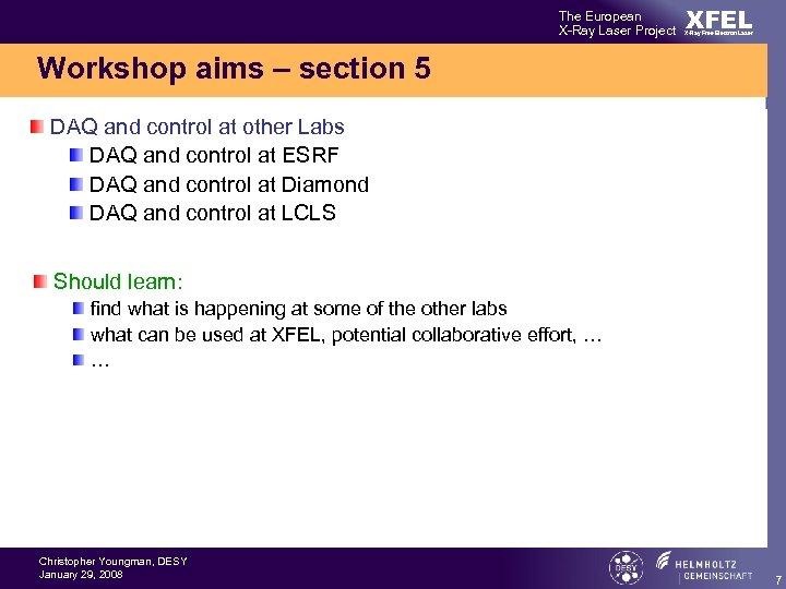 The European X-Ray Laser Project XFEL X-Ray Free-Electron Laser Workshop aims – section 5