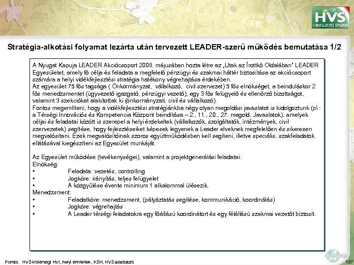 Stratégia-alkotási folyamat lezárta után tervezett LEADER-szerű működés bemutatása 1/2 A Nyugat Kapuja LEADER Akciócsoport