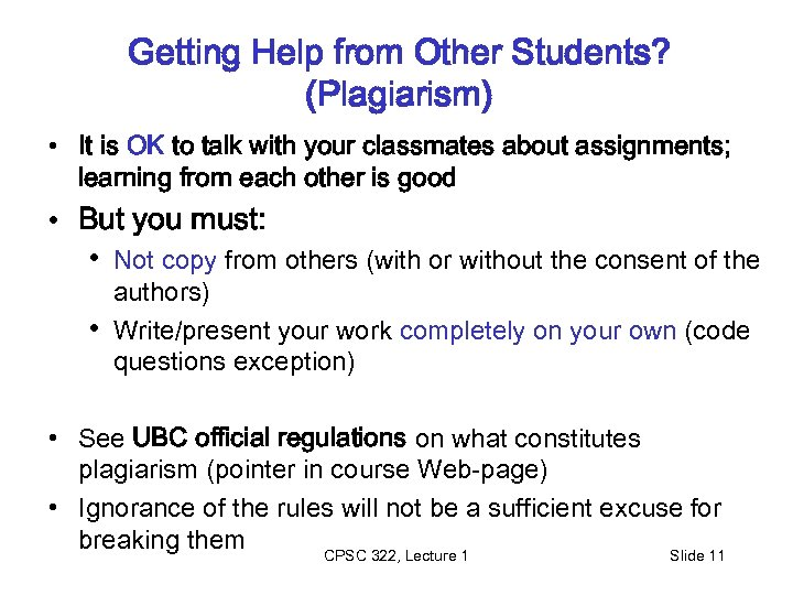 Getting Help from Other Students? (Plagiarism) • It is OK to talk with your