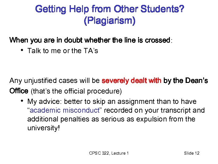 Getting Help from Other Students? (Plagiarism) When you are in doubt whether the line