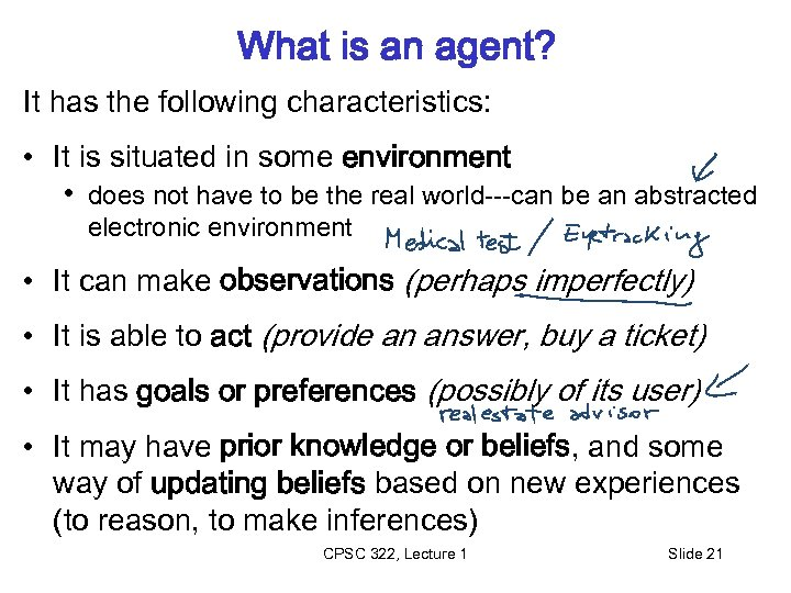 What is an agent? It has the following characteristics: • It is situated in