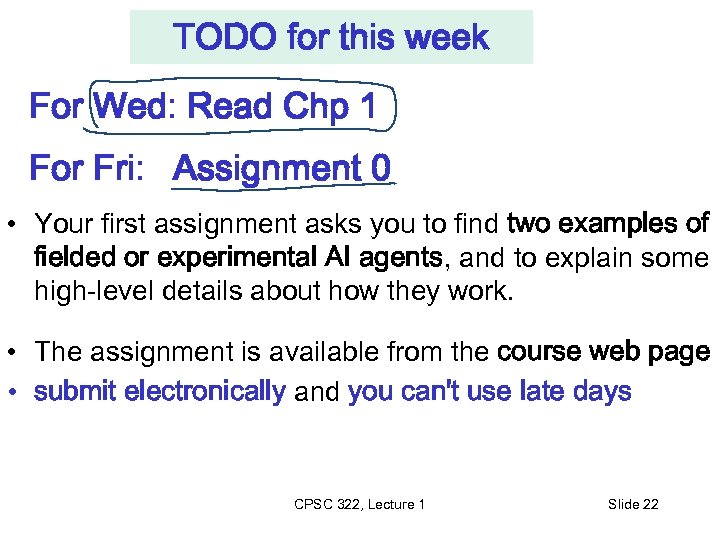 TODO for this week For Wed: Read Chp 1 For Fri: Assignment 0 •