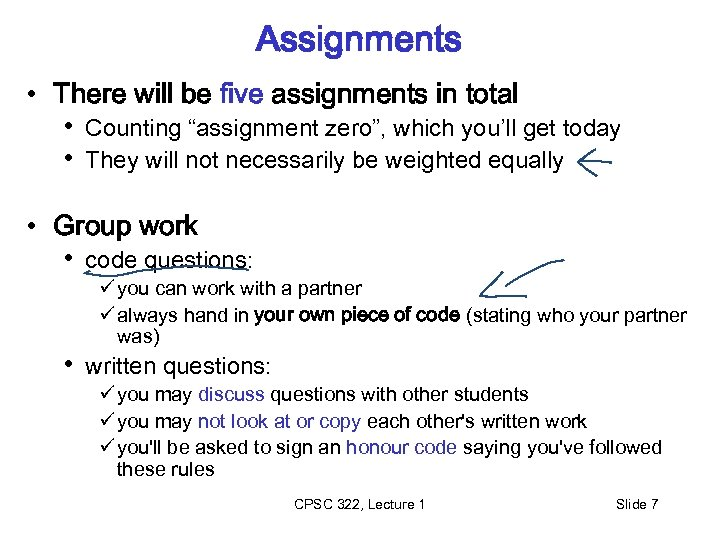 """Assignments • There will be five assignments in total • Counting """"assignment zero"""", which"""