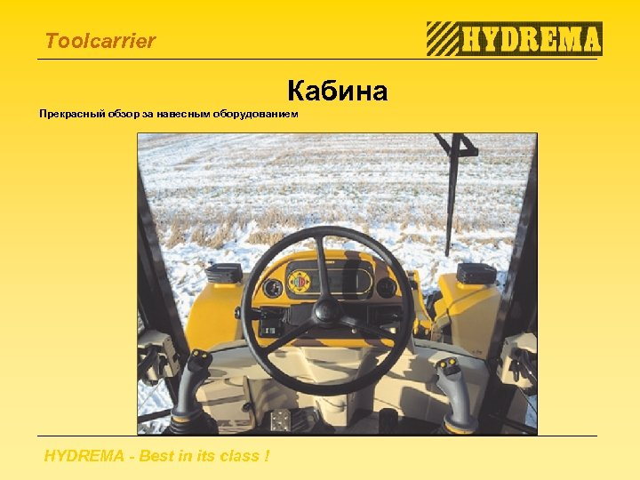 Toolcarrier Кабина Прекрасный обзор за навесным оборудованием HYDREMA - Best in its class !