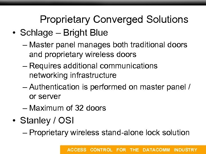 Proprietary Converged Solutions • Schlage – Bright Blue – Master panel manages both traditional