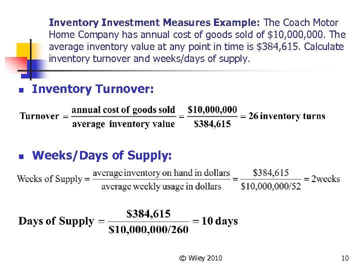Inventory Investment Measures Example: The Coach Motor Home Company has annual cost of goods