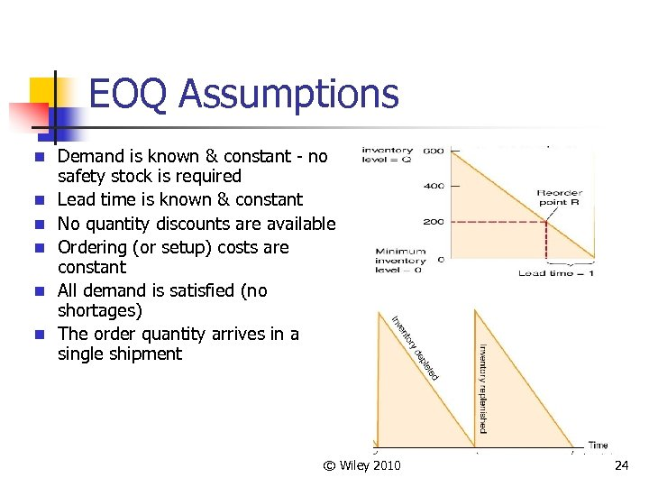 EOQ Assumptions n Demand is known & constant - no n n n safety