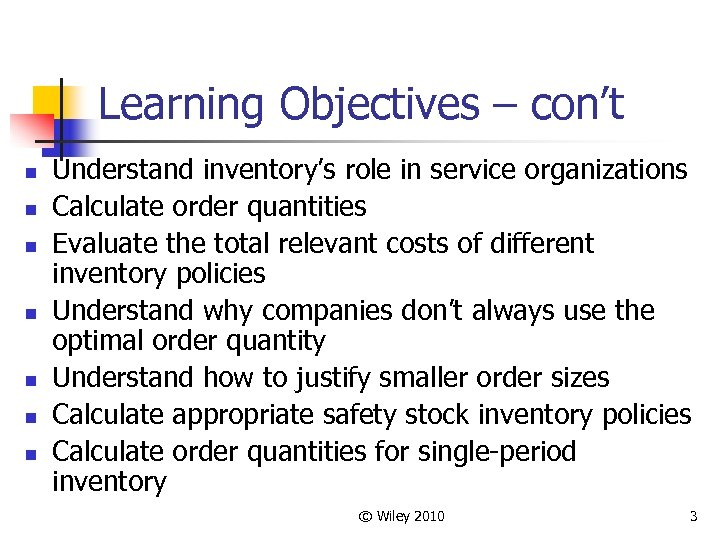 Learning Objectives – con't n n n n Understand inventory's role in service organizations