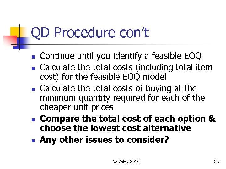QD Procedure con't n n n Continue until you identify a feasible EOQ Calculate