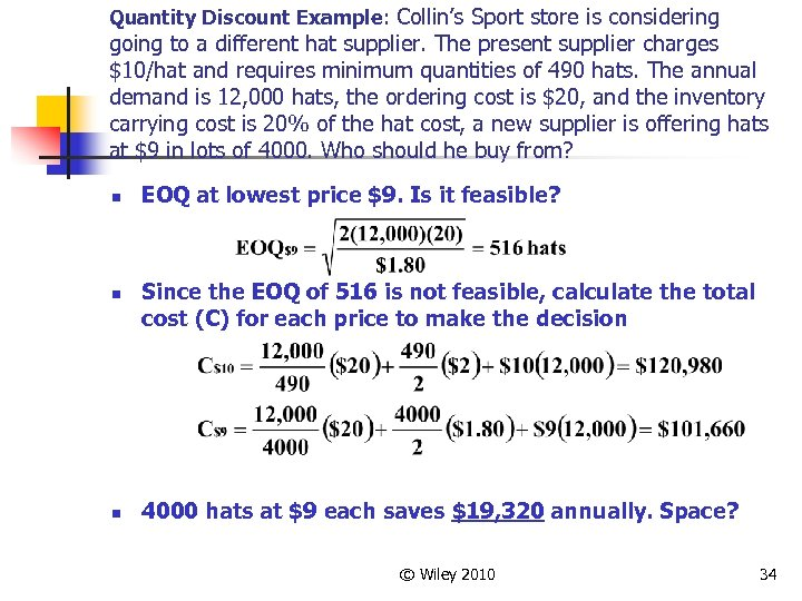 Quantity Discount Example: Collin's Sport store is considering going to a different hat supplier.