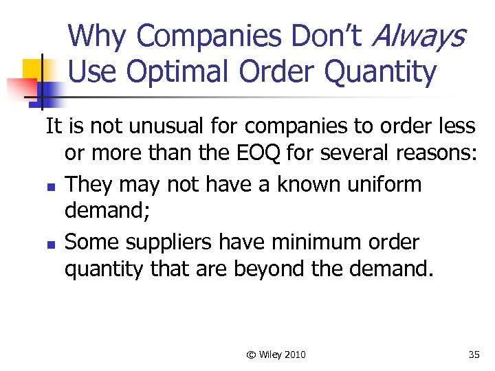 Why Companies Don't Always Use Optimal Order Quantity It is not unusual for companies