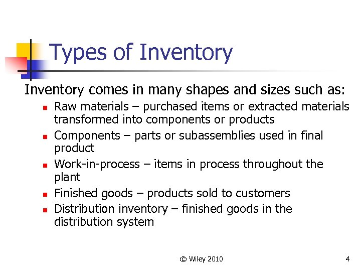 Types of Inventory comes in many shapes and sizes such as: n n n