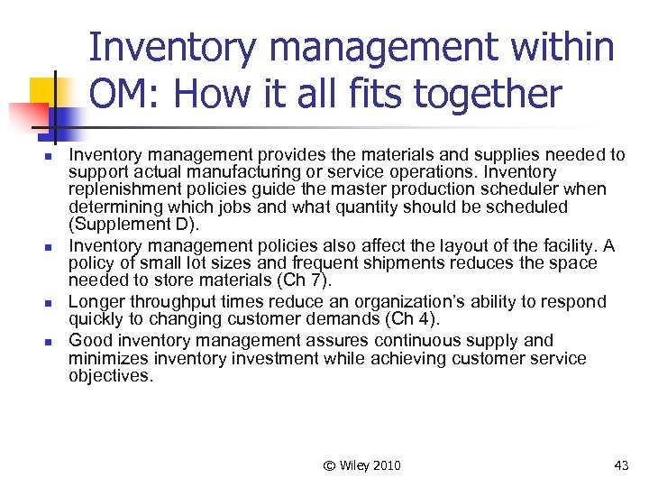 Inventory management within OM: How it all fits together n n Inventory management provides