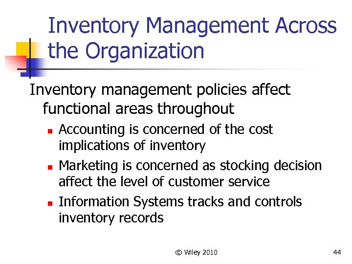 Inventory Management Across the Organization Inventory management policies affect functional areas throughout n n