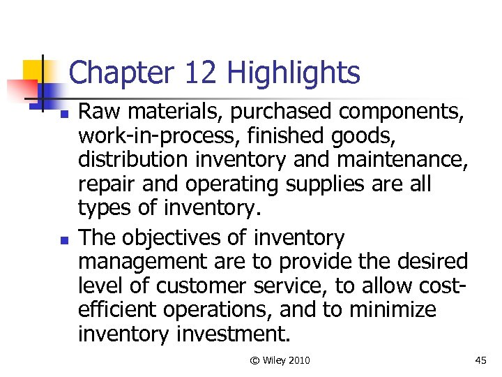 Chapter 12 Highlights n n Raw materials, purchased components, work-in-process, finished goods, distribution inventory