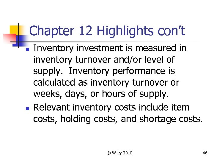 Chapter 12 Highlights con't n n Inventory investment is measured in inventory turnover and/or