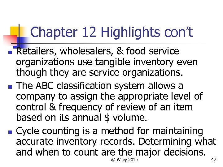 Chapter 12 Highlights con't n n n Retailers, wholesalers, & food service organizations use