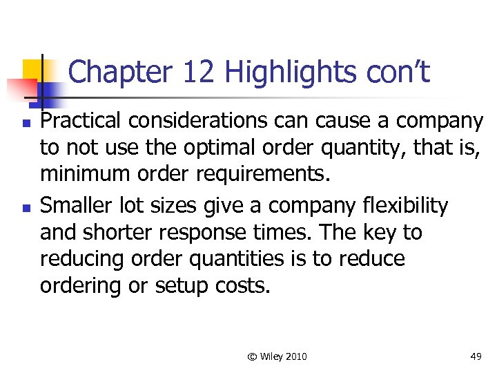 Chapter 12 Highlights con't n n Practical considerations can cause a company to not