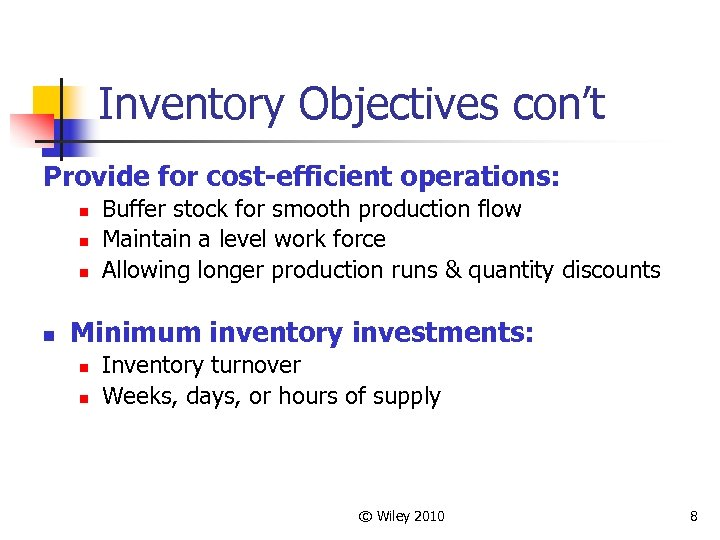 Inventory Objectives con't Provide for cost-efficient operations: n n Buffer stock for smooth production