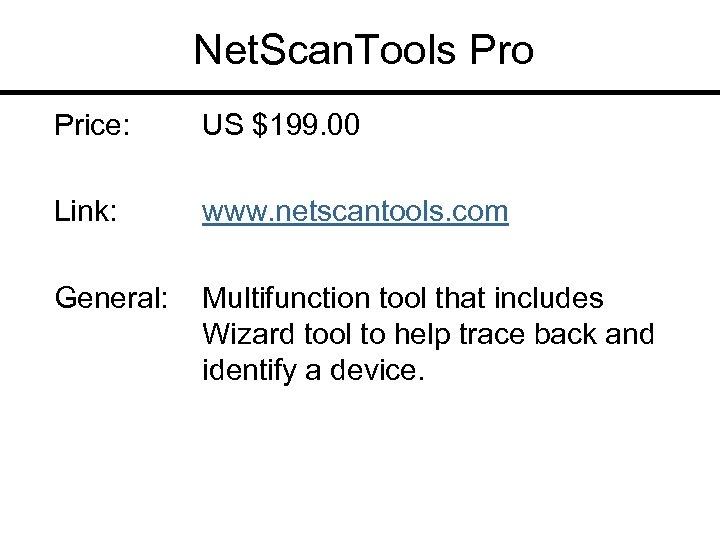 Net. Scan. Tools Pro Price: US $199. 00 Link: www. netscantools. com General: Multifunction