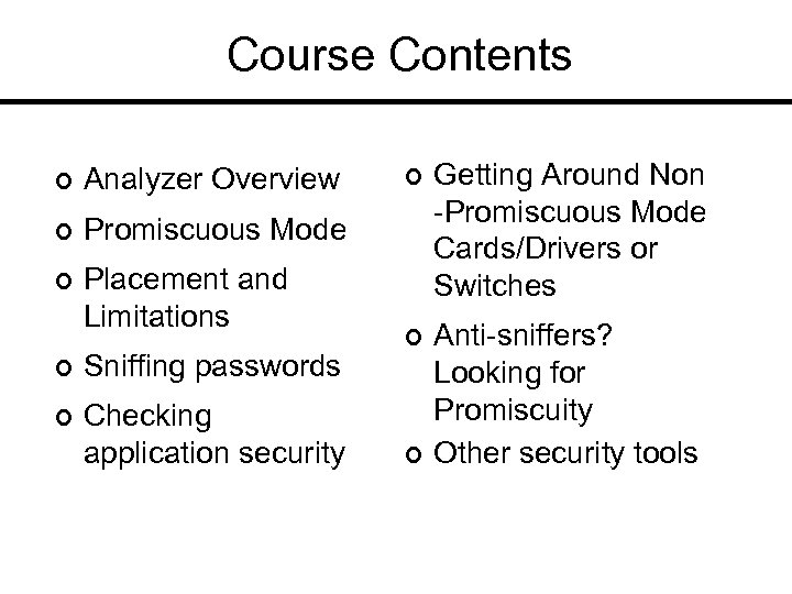 Course Contents ¢ Analyzer Overview ¢ Placement and Limitations Getting Around Non -Promiscuous Mode