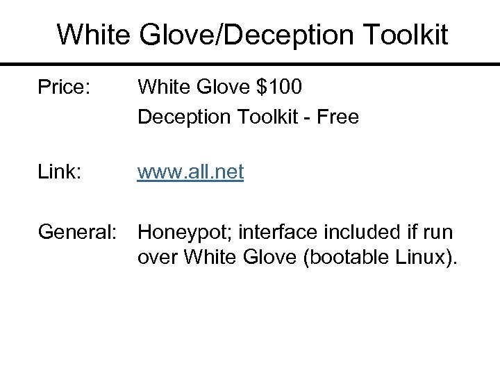 White Glove/Deception Toolkit Price: White Glove $100 Deception Toolkit - Free Link: www. all.